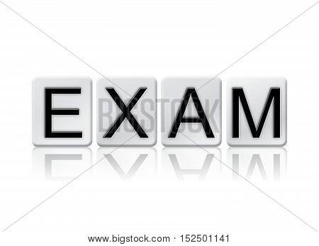 Exam Isolated Tiled Letters Concept And Theme