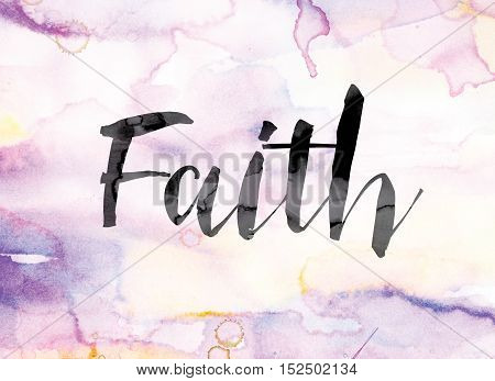 Faith Colorful Watercolor And Ink Word Art