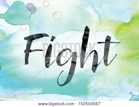 Fight Colorful Watercolor And Ink Word Art