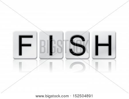 Fish Isolated Tiled Letters Concept And Theme