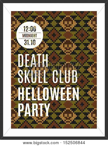 Flyer for a holiday with the inscription HELLOWEEN PARTY IN THE CLUB DEATH SKULL. MIDNIGHT. Brown skull on a dark green background for design flyers, invitations, coupons. Wool knitted texture. Vector Illustration.