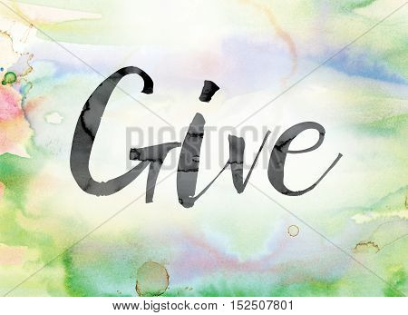 Give Colorful Watercolor And Ink Word Art