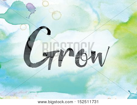 Grow Colorful Watercolor And Ink Word Art
