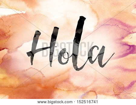 Hola Colorful Watercolor And Ink Word Art