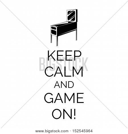 Pinball Machine. Arcade Room Badge. Keep Calm And Game On. Vector Illustration.