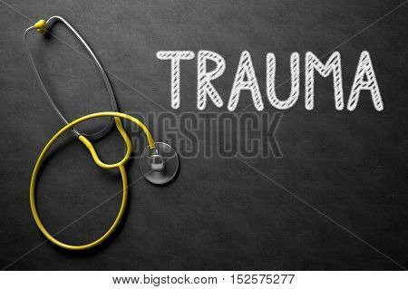 Medical Concept: Trauma - Medical Concept on Black Chalkboard. Medical Concept: Black Chalkboard with Handwritten Medical Concept - Trauma with Yellow Stethoscope. Top View. 3D Rendering.