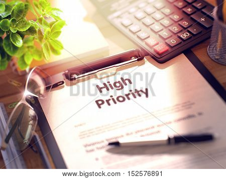 Business Concept - High Priority on Clipboard. Composition with Office Supplies on Desk. 3d Rendering. Blurred Image.