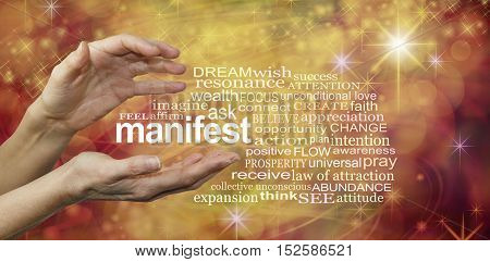 Manifest Your Dreams Word Cloud - female hands with the word MANIFEST floating between surrounded by a relevant word cloud on a warm golden swirling sparkling energy formation background