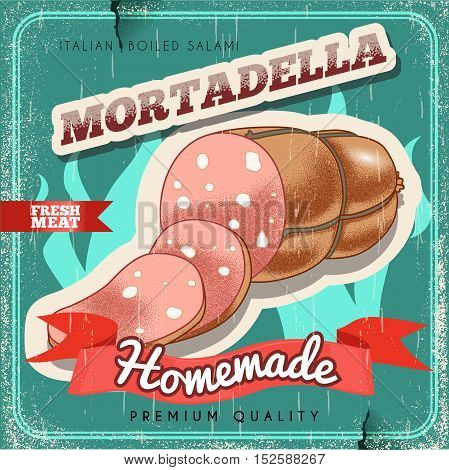 Homemade italian mortadella vintage vector poster. Old paper textured background. Boiled salami premium quality. Boiled ham retro design.