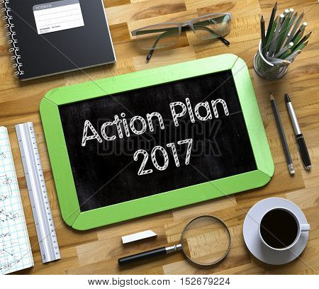 Top View of Office Desk with Stationery and Green Small Chalkboard with Business Concept - Action Plan 2017. Small Chalkboard with Action Plan 2017 Concept. 3d Rendering.