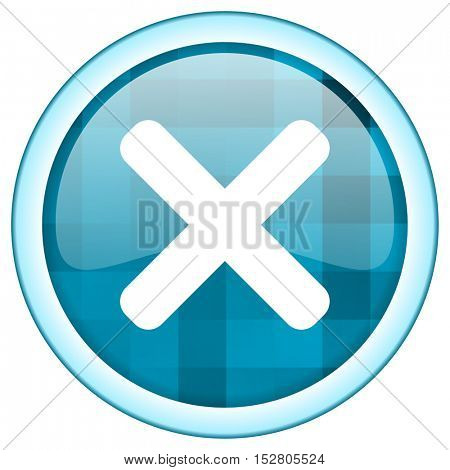 Blue circle vector cross icon. Round internet glossy button. Webdesign graphic element.