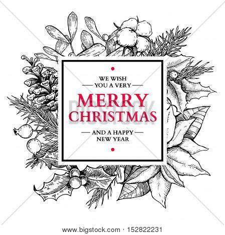 Christmas wreath frame. Vector hand drawn illustration with holly, mistletoe, poinsettia, pine cone, cotton, fir tree . Engraved traditional xmas decoration element. Greeting and invitation card, holiday banner