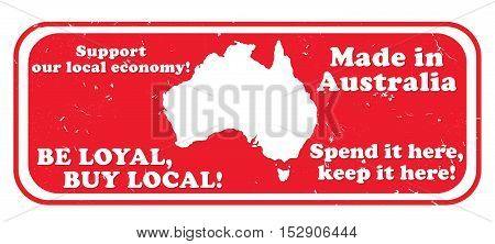 Made in Australia. Be loyal, buy local. Spend it here, keep it here - grunge stamp / label for Australian local businesses. Print colors used