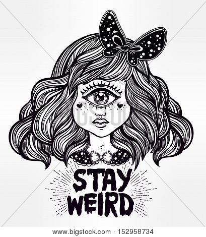Cute cyclops monster girl. Portrait of beautiful lady with one eye and lovely hair for t-shirt design or post card. Stay weird. Hand drawn lettering inspirational quote. Isolated vector illustration.