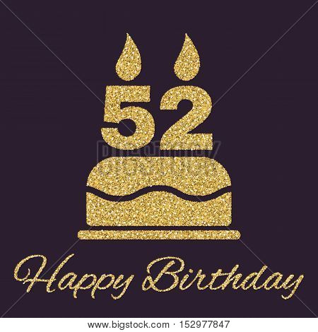 The birthday cake with candles in the form of number 52 icon. Birthday symbol. Gold sparkles and glitter Vector illustration