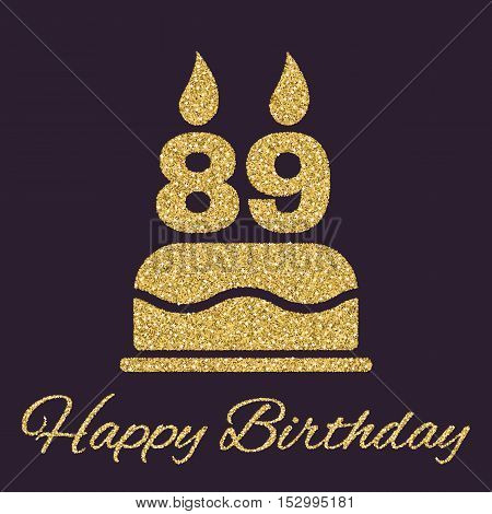 The birthday cake with candles in the form of number 89 icon. Birthday symbol. Gold sparkles and glitter Vector illustration