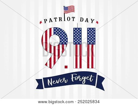 Patriot Day Usa, Never Forget Lettering And  9/11 Numbers On Light Stripes Banner. Patriot Day, Sept