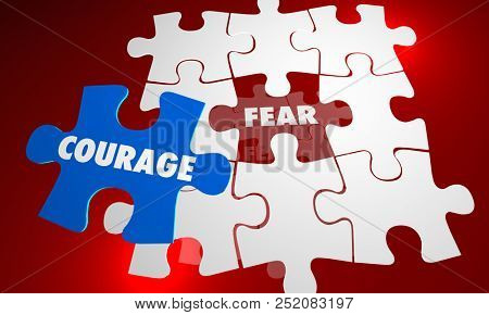 Courage Vs Fear Bravery Unafraid Puzzle Words 3d Illustration