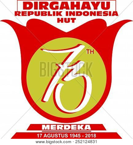 Logo Vector Indonesia Independence Day Anniversary, Hut Ri 73 Tahun Merdeka, Freedom Ceremonial Day,
