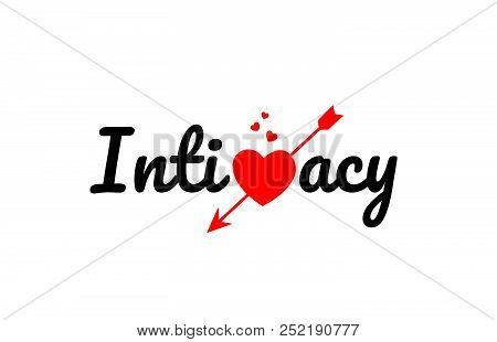 Intimacy Word Text With Red Broken Heart With Arrow Concept, Suitable For Logo Or Typography Design