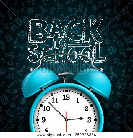 Back To School Design With Alarm Clock And Hand Drawn Doodles Typography Lettering On Black Chalkboa