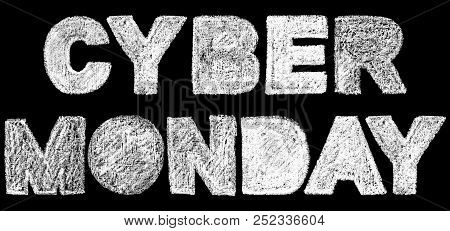 Cyber Monday Bold Text Inscription Lettering, Handwritten White Chalk Letters Isolated On Black Back
