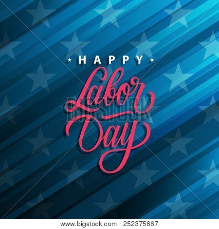 United States Labor Day Celebrate Card With Handwritten Holiday Greetings Happy Labor Day. Vector Il