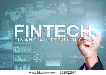 Fintech. Financial Technology Text On Virtual Screen. Business, Internet And Technology Concept.