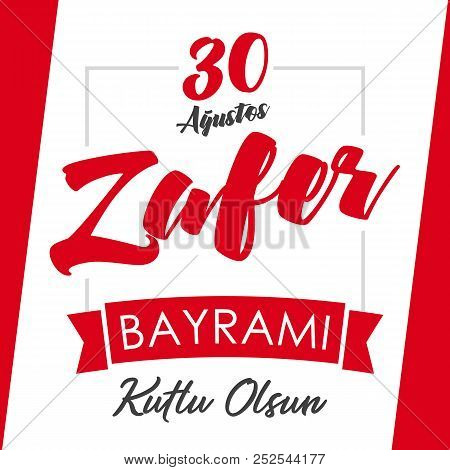 30 Agustos, Zafer Bayrami Victory Day Turkey. Translation: August 30 Celebration Of Victory And The