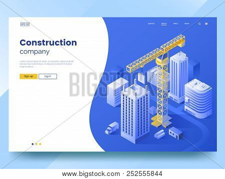 Construction Company Landing Page Template. Isometric Illustration Of Construction Of The City. Towe