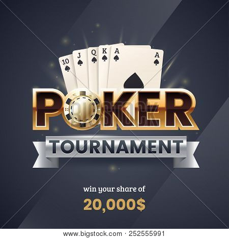 Casino poker tournament banner. Gold text with a playing chip and cards. Royal flush poker combination. Applicable for promotion ticket, flyer. Vector illustration. poster