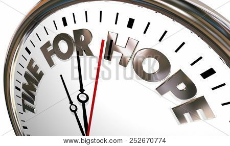 Time for Hope Faith Belief Words Clock 3d Illustration