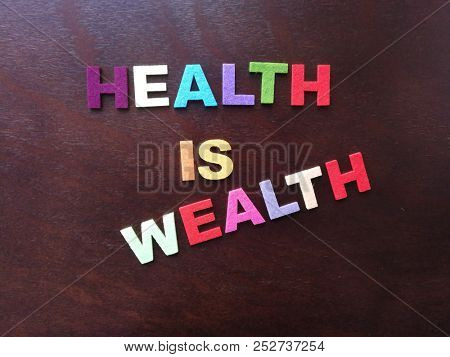 Health is wealth in colorful wording
