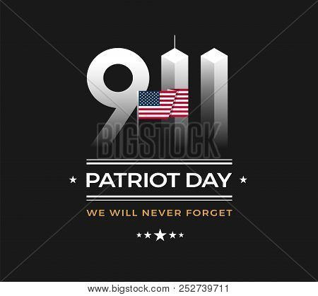 Patriot Day 9/11 Memorial Illustration With Usa Flag, Text 911 Patriot Day, We Will Never Forget On