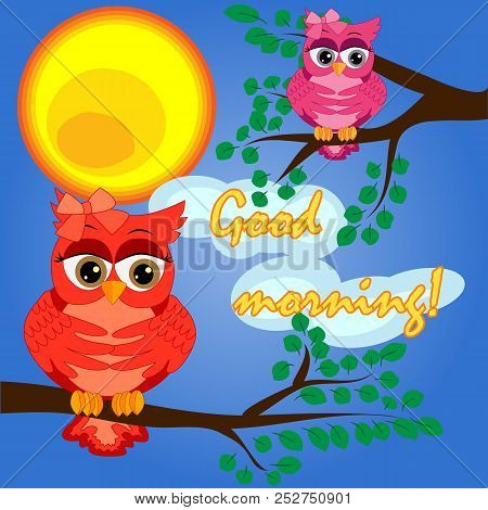 A Owl On A Tree Branch In The Morning, The Sun Shines And Smiles. Inscription Good Morning. Morning,