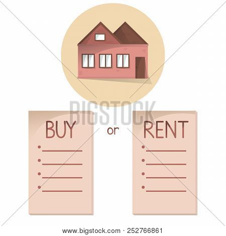 Comparing Buy And Rent House, List With Bullets, Choose Buying Or Renting Of Property, Vector Concep