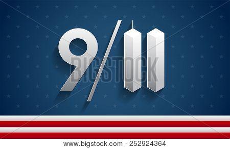 9/11 Vector Illustration Patriot Day Usa, 911 Memorial Background For September 11, 2001 Attacks Rem
