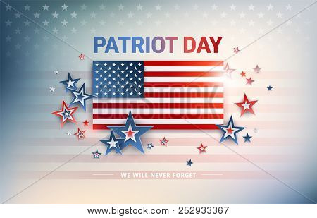 Patriot Day Usa Flag Vector Background. The United States Flag In Sunshine Light, Patriot Day, We Wi