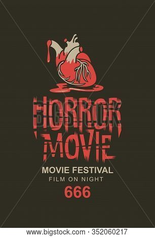 Vector Banner Or Poster For A Horror Movie Festival With A Torn Out Human Heart In A Pool Of Blood O