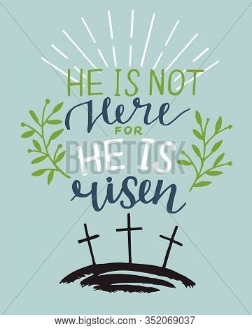 Hand Lettering Bible Verse He Is Risen With Three Crosses