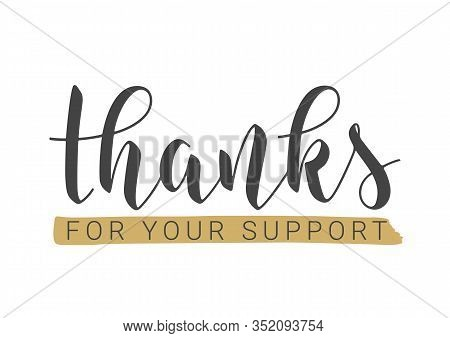 Vector Illustration. Handwritten Lettering Of Thanks For Your Support. Template For Banner, Postcard