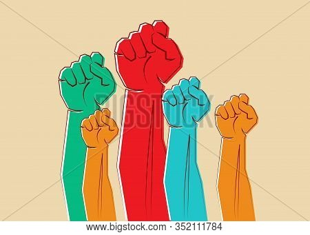 Colorful Clenched Fists Hands Raised In The Air. Protest, Strength, Freedom, Revolution, Rebel, Revo