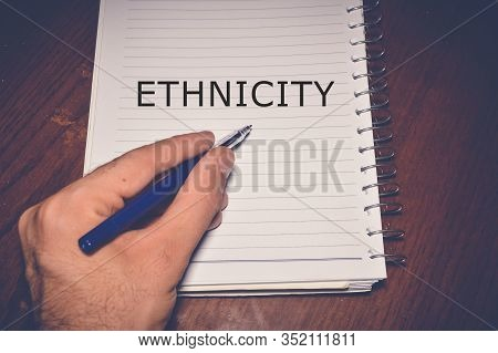 Ethnicity Word Written On White Paper Background