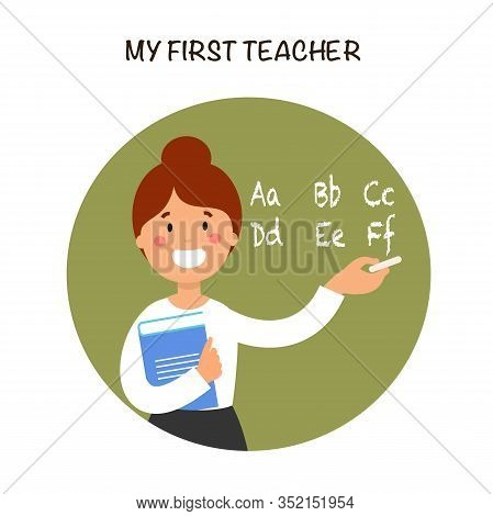 Teacher Explaining Abc Flat Vector Illustration. My First Teacher Lettering. Female Language Tutor C
