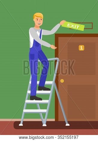 Unskilled Worker On Ladder Vector Illustration. Handyman Hanging Exit Sign Cartoon Character. Builde