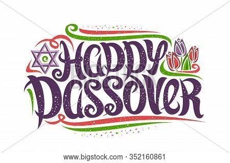 Vector Greeting Card For Jewish Passover, Decorative Flyer With Curly Calligraphic Font, Confetti An