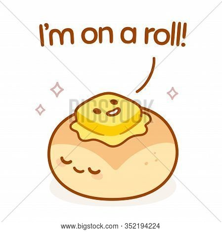 I'm On A Roll Bread Pun
