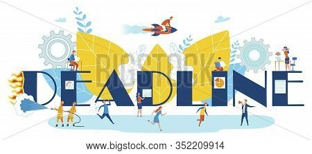 Flat Large Letters Deadline Vector Illustration. Small People Run And Scurry About Doing Their Work