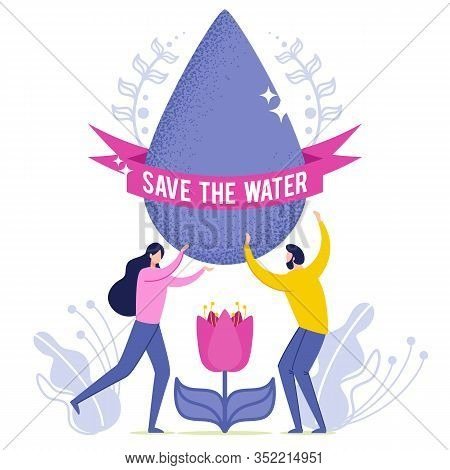 Vector Illustration Inscription Save The Vater. Man And Woman Hold In Their Hands Drop Water. Big Wa
