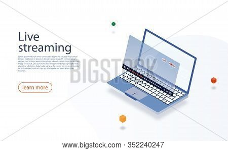 Streaming Concept. Isometric Laptop And Live Video Stream Icon. Isometric Design Of Video Streaming